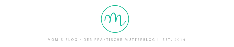 Mom´s Blog, der kreative Mama-, DIY & Reiseblog!